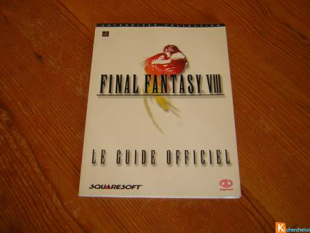 Final Fantasy 8 le guide officiel